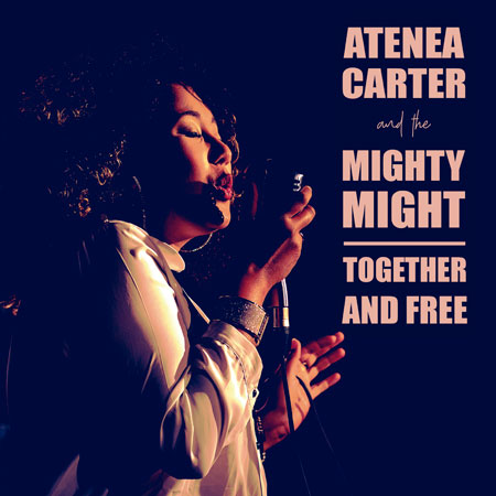 Atenea Carter & The Mighty Might - Together and Free