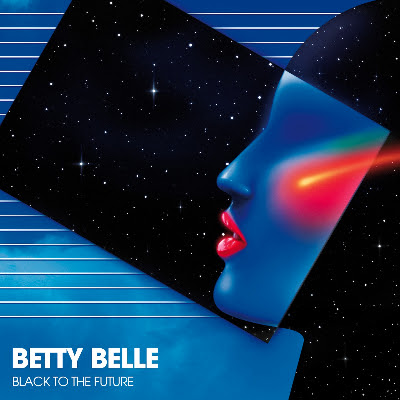 Betty Belle - Black To The Future