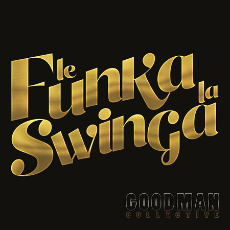 Goodman Collective - Le Funka la Swinga
