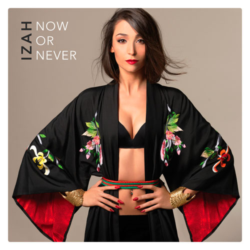 Izah - Now or Never