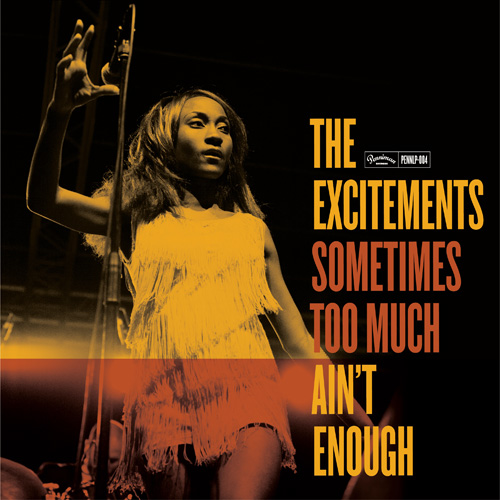 TheExcitements-SometimesTooMuchAintEnough