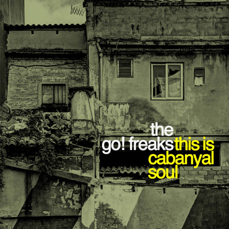 The Go! Freaks - This is Cabanyal Soul